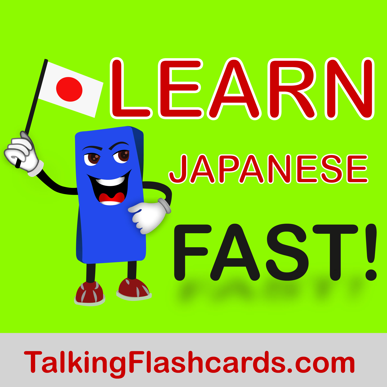 Learn Japanese FAST!  -- TalkingFlashcards.com